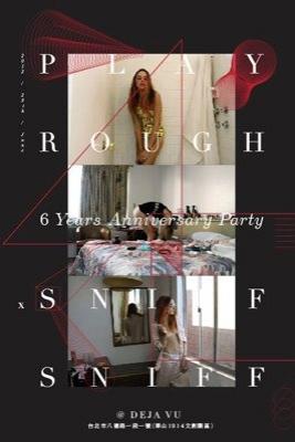 PLAY ROUGH X SNIFF SNIFF 六週年時尚派對